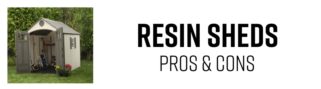 Resin Sheds Pros and Cons