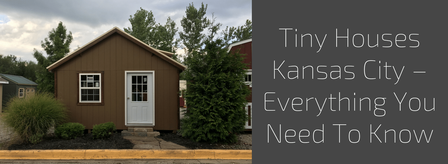Tiny Houses Kansas City Everything You Need To Know Portable Buildings Storage Sheds Tiny