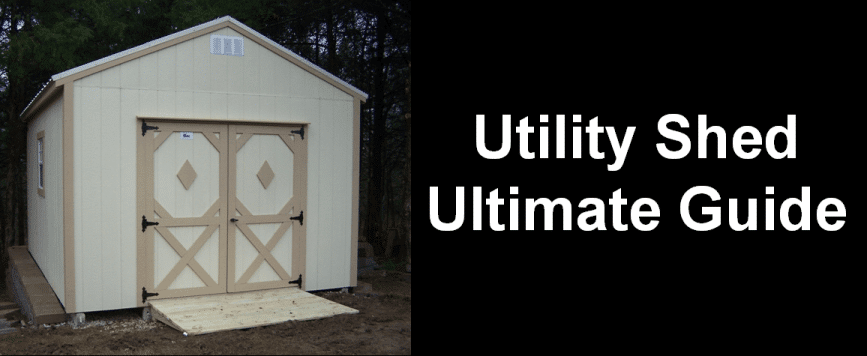 Utility Shed Ultimate Guide