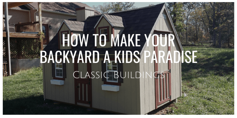 How to Make Your Backyard a Kids Paradise