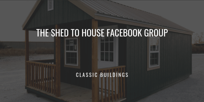 The Shed to House Facebook Group