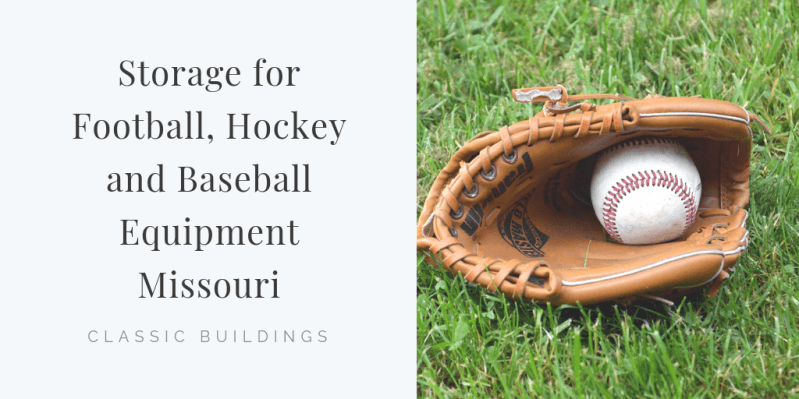 Storage for Football, Hockey and Baseball Equipment Missouri