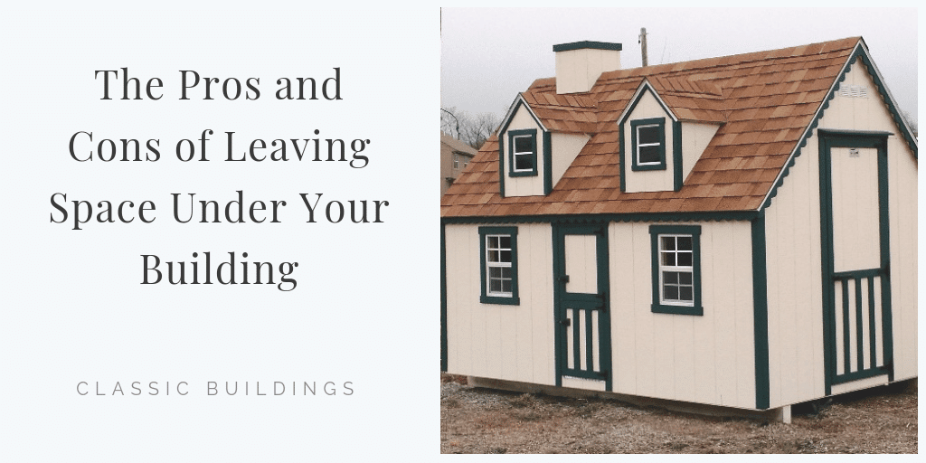 The Pros and Cons of Leaving Space Under Your Building