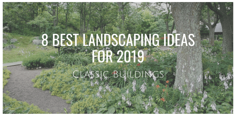 8 Best Landscaping Ideas for 2019