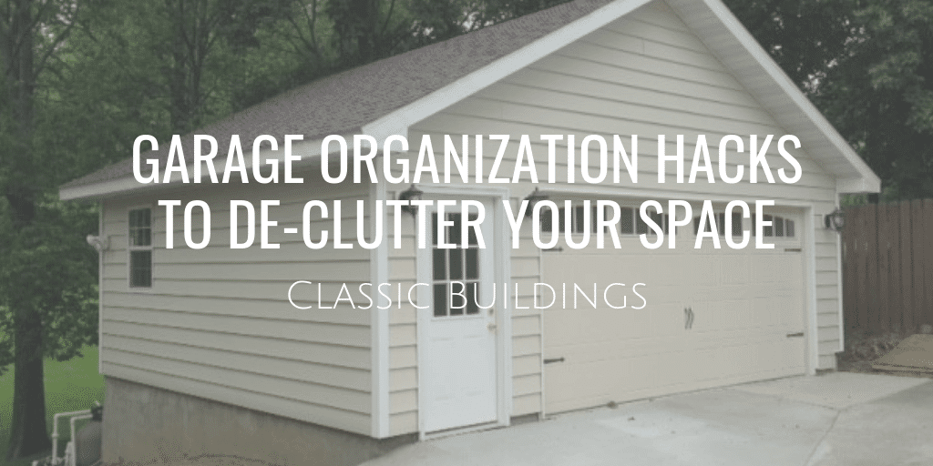 Garage Organization Hacks to Declutter Your Space