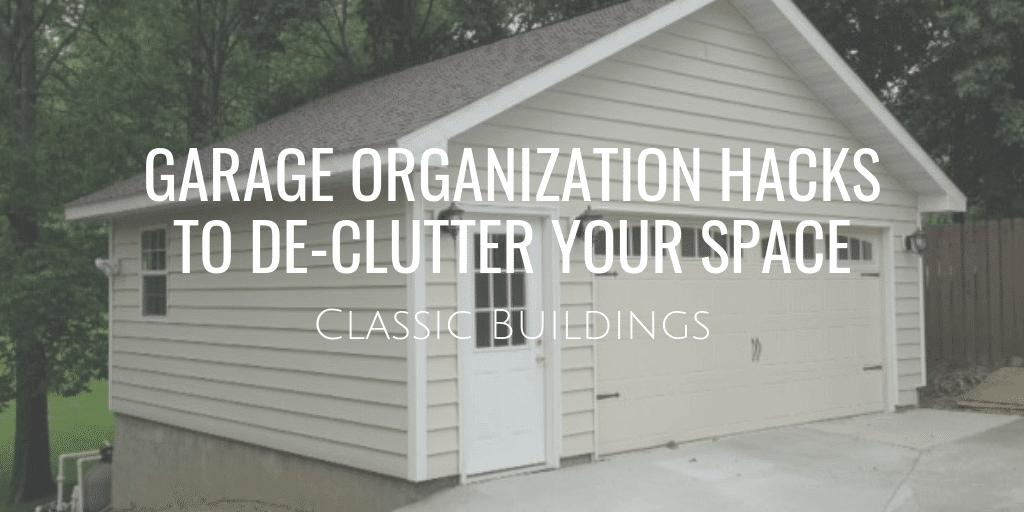 Garage Organization Hacks to Declutter Your Space