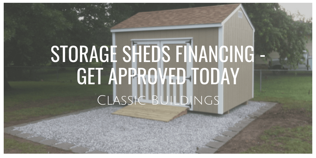 Storage Sheds Financing - Get Approved Today