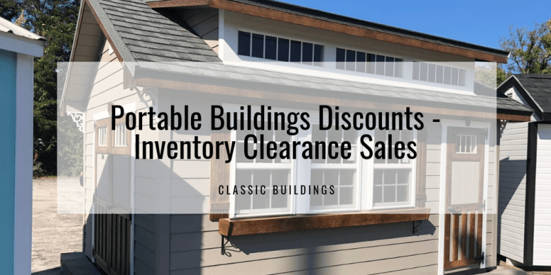 Portable Buildings Discounts - Inventory Clearance Sales