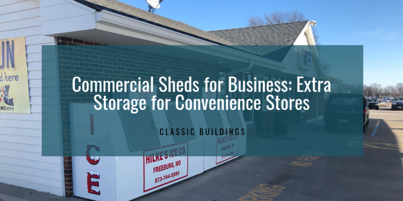 Commercial Sheds for Business Extra Storage for Convenience Stores
