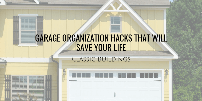 Garage Organization Hacks That Will Save Your Life