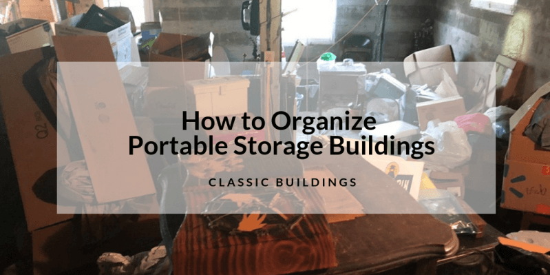 how to organize portable storage buildings