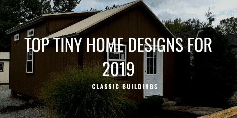 top tiny home designs 2019